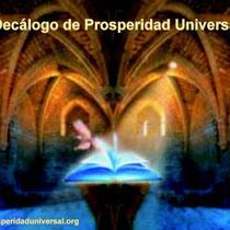 FILOSOFÍA Y DECÁLOGO DE PROSPERIDAD UNIVERSAL - LEY DE ATRACCIÓN - PROSPERIDAD UNIVERSAL-www.prosperidaduniversal.org