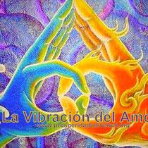 LA VIBRACIÓN EL AMOR - ENERGÍA DE DIOS - MÚSICA DEL UNIVERSO - PROSPERIDAD UNIVERSAL- www.prosperidaduniversal.org