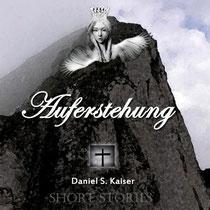 Auferstehung - Daniel Sean Kaiser (Autor) - 2011