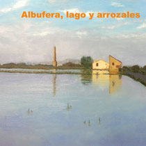 Albufera, lago y arrozales