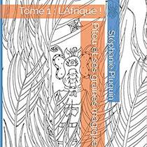 L'Afrique ! tome 1 écrit par Stéphanie Pluquin