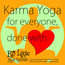 KARMA YOGA is a term used a person who practices yoga and takes actions, not for his or her benefit, but to help others. Click here to read more.