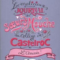 Composition calligraphique pour la couverture  Le Malicieux Journal des sœurs Mouche au Collège de Castelroc de Nathalie Pomers  Éditions Fleurus