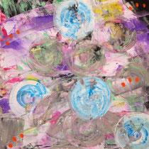 Titel: Seifenblasen des Lebens, 80 x 80 cm, Gouachefarbe, Leinwand, 30 €