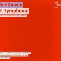 Beethoven: 9. Symphonie (Label: Col Legno) Haydnorchester von Bozen und Trient, Gustav Kuhn (2007)