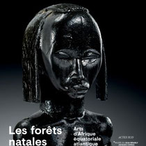 Les forêts natales - Arts de l'Afrique Equatoriale - Y. Le Fur - Expo Musée du Quai Branly J. Chirac