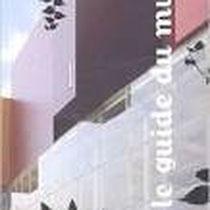 Le guide du musée du Quai Branly - Les collections du Musée