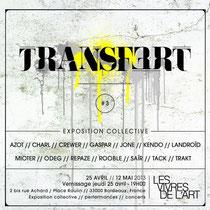 Exposition collective TRANSF3RT - Les Vivres de l'Art, Bordeaux (2013)