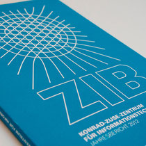 Portfolio Dorina Rundel - Grafikdesignerin: Zuse Institut Berlin - Jahresbericht, Cover