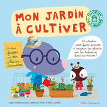 Mon Jardin à Cultiver - illus. laurence jammes, marc clamens - text. Laure Girardin-Vissian, ed.Mila