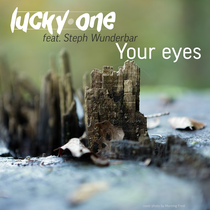 lucky one ft. Steph Wunderbar - Your Eyes (2 tracks EP, 2013)