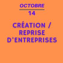 14 octobre - Création reprise d'entreprises