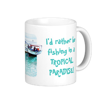 Taza I'd Rather Be Fishing in a Tropical Paradise! Mochima, Venezuela