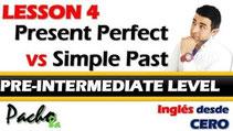 Lección 4 - Presente Perfecto vs Pasado Simple - Aprende a diferenciarlos Pacho8a
