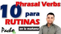 10 Phrasal Verbs comunes para la rutina de la mañana en 1ra y 3ra persona Pacho8a