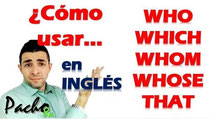 Como Usar Who Which Whom Whose That Pacho8a