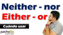 Uso de Neither - nor / Either- or - Pacho8a