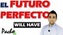 Así de fácil es el FUTURO PERFECTO en forma Afirmativa, Negativa e Interrogativa Pacho8a