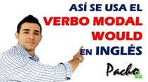 Así se usa el verbo modal WOULD en inglés - Incluye práctica al final pacho8a