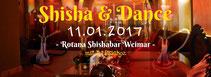 11.01.2017 Shisha & Dance - Rotana Shishabar Weimar