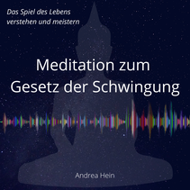 Meditation zum Gesetz der Schwingung