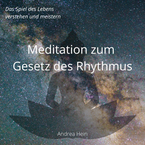 Meditation zum Gesetz des Rhythmus