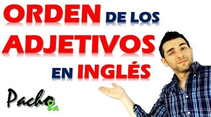 Orden de los adjetivos en Inglés - Pacho8a