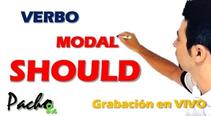 Verbo Modal Should y Shouldn't- Muy muy fácil - Clase en vivo pacho8a