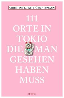 """(Emons Verlag, """"111 Orte in Tokio, die man gesehen haben muss"""")"""
