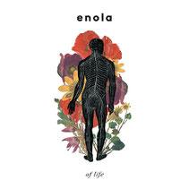 ENOLA - Of life