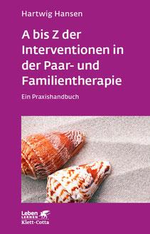 A bis Z der Interventionen in der Paar- und Familientherapie Ein Praxishandbuch Hartwig Hansen Diplompsychologe Hamburg Wellingsbüttel Autor Herausgeber Fachlektor