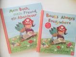 Mein Buch, mein Freund, ein Abenteuer/ Books Always Everywhere