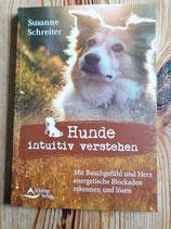 Hunde intuitiv verstehen - von Susanne Schreiter