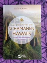 Das Heilwissen der Schamanen Hawaiis - von Suzane H. Wiegel