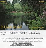 Herbert Issler - O Liebe so tief