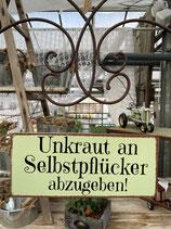 Schild 'Unkraut an Selbstpflücker abzugeben!'