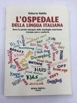 L'OSPEDALE DELLA LINGUA ITALIANA.