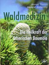 """""""WALDMEDIZIN - DIE HEILKRAFT DER ÄTHERISCHEN BAUMÖLE"""""""