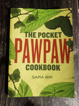 Zubehör: The Pocket Pawpaw Cookbook  von Sara Bir