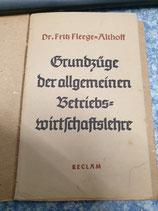 Grundzüge der allgemeinen Betriebswirtschaftslehre (Dr. Fleege-Althof)