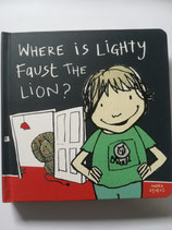 Wher is Lighty Faust the Lion?