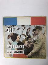 DISCOURS GENERAL DE GAULLE OUI A LA FRANCE ET A L' ALGERIE