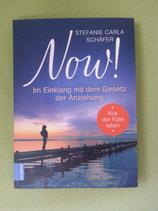 Now! - IM EINKLANG MIT DEM GESETZ DER ANZIEHUNG - Aus der Fülle leben von - Stefanie Carla Schäfer