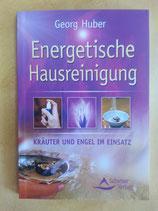 Energetische HAUSREINIGUNG - von Georg Huber