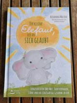 Der kleine Eleffant, der an sich glaubt - von Alexandra Molina