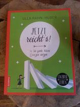 Jetzt reicht´s - von Ulla Rahn Huber