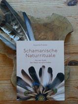 Schamanische Naturrituale - von Susanne Krämer
