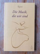 Die Musik die wir sind - von Rumi