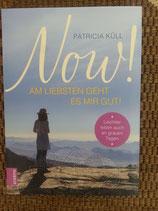 Now! - AM LIEBSTEN GEHT ES MIR GUT! - Leichter leben auch an grauen Tagen - von Patricia Küll