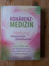 KOHÄRENZ - MEDIZIN, Heilung chronischer Krankheiten, von Nathalie und Edmund Schmidt